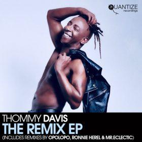 Thommy Davis - The Remix EP [Quantize Recordings]