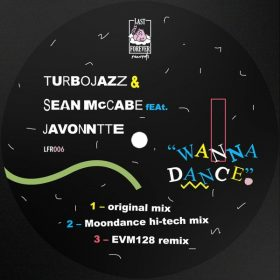 Turbojazz, Sean McCabe, Javonntte - Wanna Dance [Last Forever Records]