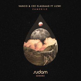 Vanco, Cee ElAssaad, Lizwi - Zamekile [Sudam Recordings]