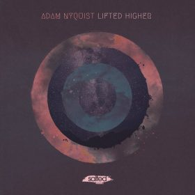 Adam Nyquist - Lifted Higher [Salted Music]
