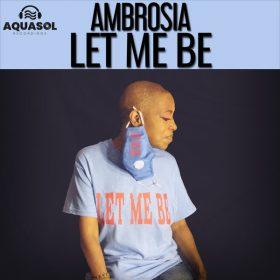 Ambrosia - Let Me Be [Aqua Sol]
