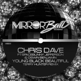 Chris Dave, Spacebunny Jefferson, Oswin Benjamin - YBB (Terry Hunter Remix) [Mirror Ball Recordings]