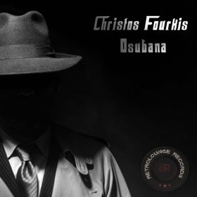 Christos Fourkis - Osubana [Retrolounge Records]