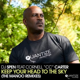 DJ Spen, Cornell C.C. Carter - Keep Your Head to The Sky (The Manoo Remixes) [Quantize Recordings]