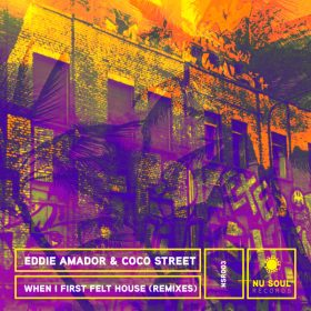 Eddie Amador, Coco Street - When I First Felt House (Remixes) [Nu Soul Records]