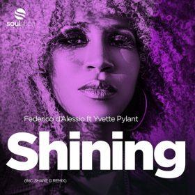 Federico d'Alessio, Yvette Pylant - Shining (Inc. Shane D Remix) [Soulstice Music]