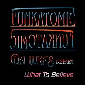 Funkatomic - What To Believe (Remix) [WU records]