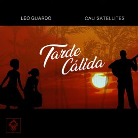 Leo Guardo, Cali Satellites - Tarde Calida [Merecumbe Recordings]