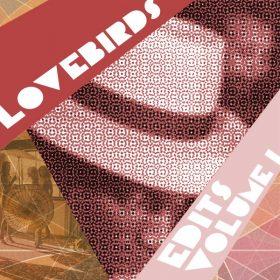Lovebirds - Lovebirds Edits, Vol. 1 [Sirsounds Records]