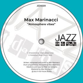 Max Marinacci - Atmosphere Vibes [Jazz In Da House]
