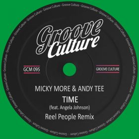 Micky More, Andy Tee, Angela Johnson - Time (Reel People Remix) [Groove Culture]