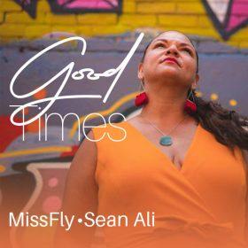 MissFly, Sean Ali - Good Times [Sounds Of Ali]