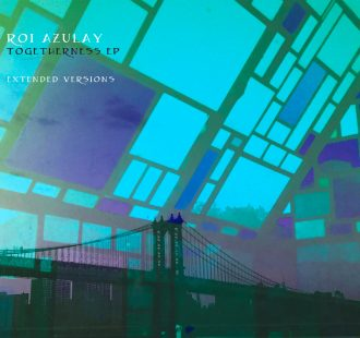 Roi Azulay - Togetherness EP [bandcamp]