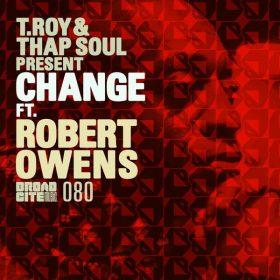 T.Roy & Thap Soul - Change (feat. Robert Owens) [Broadcite Productions]