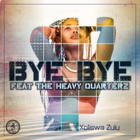 Xoliswa Zulu, The Heavy Quarterz - Bye Bye [Hungry Hyenas Records]