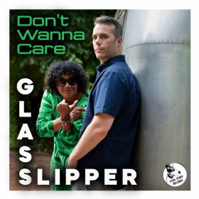Glass Slipper - Don't Wanna Care [Cool Staff Records]