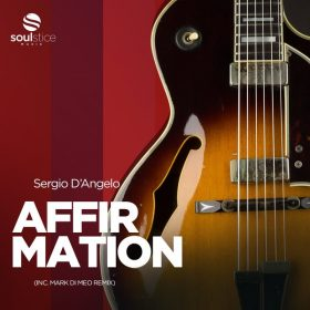 Sergio D'Angelo - Affirmation (Inc. Mark Di Meo Remix) [Soulstice Music]