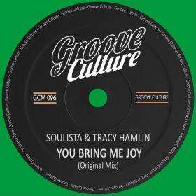 Soulista, Tracy Hamlin - You Bring Me Joy [Groove Culture]