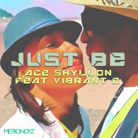Ace Shyllon, Vibrant C - Just Be [Metronoyz]