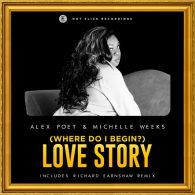 Alex Poet, Michelle Weeks - (Where Do I Begin?) Love Story [Hot Slice Recordings]