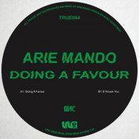 Arie Mando - Doing a Favour [True Deep]