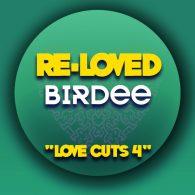 Birdee - Love Cuts 4 [Re-Loved]