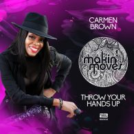 Carmen Brown, Mark Francis - Throw Your Hands Up [Makin Moves]