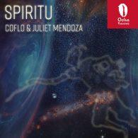 Coflo, Juliet Mendoza - Spiritu [Ocha Records]