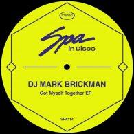 DJ Mark Brickman - Got Myself Together EP [Spa In Disco]
