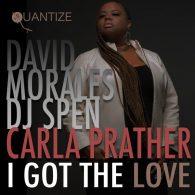David Morales, DJ Spen, Carla Prather - I Got The Love [Quantize Recordings]