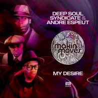Deep Soul Syndicate, Andre Espeut - My Desire [Makin Moves]