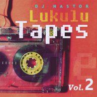 Dj Nastor - Lukulu Tapes, Vol. 2 [Lukulu Recordings]