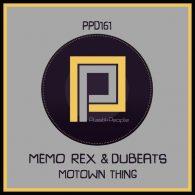 DuBeats, Memo Rex - Motown Thing [Plastik People Digital]