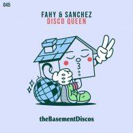 Fahy & Sanchez - Disco Queen [theBasement Discos]