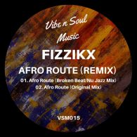 Fizzikx - Afro Route (Remix) [Vibe n Soul Music]