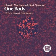 Harold Matthews Jr, Symone Davis - One Body (Urban Sound Lab Remix) [Good Vibrations Music]