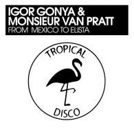 Igor Gonya, Monsieur Van Pratt - From Mexico To Elista [Tropical Disco Records]