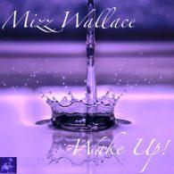 Mizz Wallace - Wake Up! [Miggedy Entertainment]