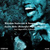 Rhythm Staircase, Stones & Bones - Assim Bebe (Beautiful Night) [Remix] [Nite Grooves]