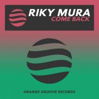 Riky Mura - Come Back [Orange Groove Records]