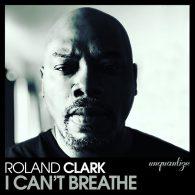 Roland Clark - I Can't Breathe [unquantize]
