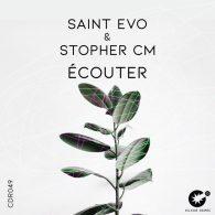 Saint Evo, Stopher CM - Ecouter (Original Mix) [Celsius Degree Records]