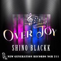 Shino Blackk - Over Joy [New Generation Records]
