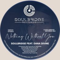 Soulbridge, Dana Divine - Nothing Without You [Soulbridge Records]