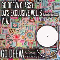 Various - Go Deeva Classy Dj's Exclusive, Vol. 3 (Tulum Edition 2021) [Go Deeva Records]