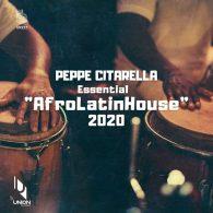 Various - Peppe Citarella Essential AfroLatinHouse 2020 [Union Records]