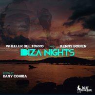 Wheeler del Torro, Kenny Bobien - Ibiza Nights (Dany Cohiba Remix) [Dog Day Recordings]