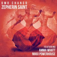 Zepherin Saint, Nikki Powerhouse - Omo Chango [Tribe Records]