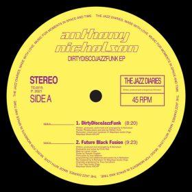 Anthony Nicholson - DirtyDiscoJazzFunk EP [The Jazz Diaries]