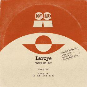 Laroye - Keep On EP [Local Talk]